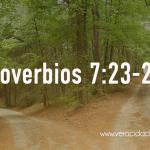 Palabras de sabiduría 61 | Proverbios 7:23-27