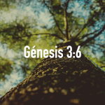Palabras de Sabiduría 2 | Génesis 3:6