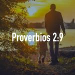 Palabras de Sabiduría 18 |Proverbios 2:9