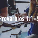 Palabras de Sabiduría 10 |Proverbios 1:1-6