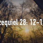 Palabras de Sabiduría 8 | Ezequiel 28: 12-14.