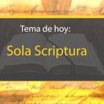 Escrito Está: Sola Scriptura.