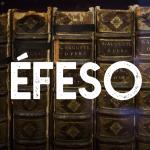 Mensaje a las 7 Iglesias: El mensaje a Éfeso