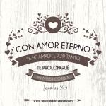 ¡Con amor eterno te he amado!