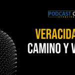 Podcast – Veracidad Camino y Vida