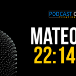 Podcast – Mateo 22:14