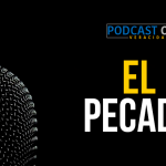 Podcast – El pecado